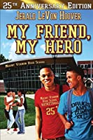 My Friend, My Hero: The Hero Book Series 1