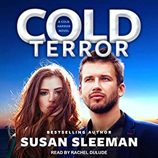 Cold Terror     Cold Harbor, Book 1              By:                                                                                                                                 Susan Sleeman                               Narrated by:                                                                                                                                 Rachel Dulude                      Length: 3 hrs and 35 mins     19 ratings     Overall 4.8