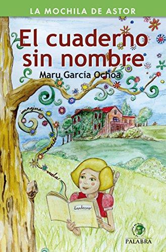 Cuaderno Sin Nombre, El (La mochila de Astor. Serie verde)