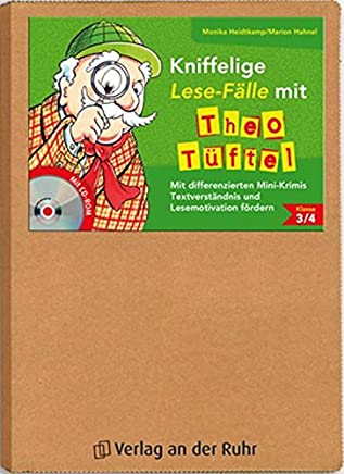 Kniffelige Lese-Fälle mit Theo Tüftel:  Mit differenzierten Mini-Krimis Textverständnis und Lesemotivation fördern