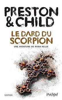 Le dard du scorpion par [Douglas Preston, Lincoln Child]