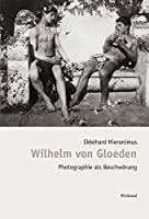 Bibliothek des Blicks / Wilhelm von Gloeden: Photographie als Beschwoerung