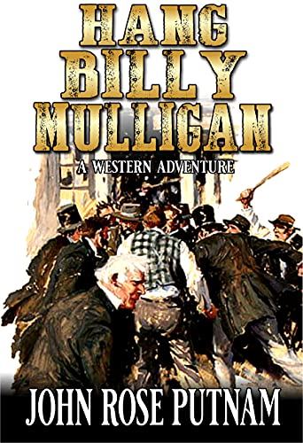 Hang Billy Mulligan: A Western Adventure (English Edition)