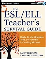 The ESL / ELL Teacher's Survival Guide: Ready-to-Use Strategies, Tools, and Activities for Teaching English Language Learners of All Levels (J-B Ed: Survival Guides)