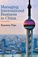 Managing International Business in China, 2nd Edition Front Cover