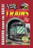 Lots & Lots of Trains Volume 3 - Roaring Down the Rails