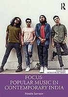 Focus: Popular Music in Contemporary India (Focus on World Music Series)