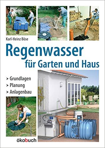 Regenwasser für Garten und Haus:...