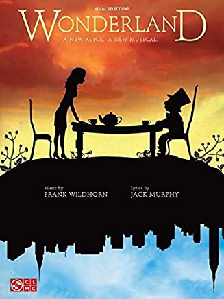 Frank Wildhorn/Jack Murphy: Wonderland - A New Alice. A New Musical. (Vocal Selections)