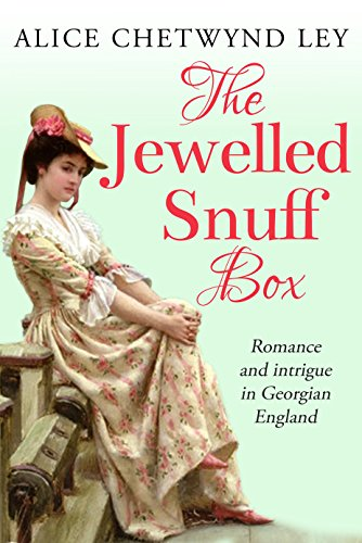 The Jewelled Snuff Box: Romance and intrigue in Georgian England (English Edition)