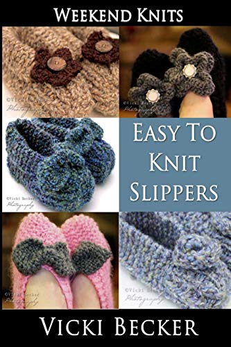 Easy To Knit Slippers (Weekend Knits) (Volume 1)