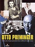 Otto Preminger. Ediz. francese: De films noirs en fresques spectaculaires, l'oeuvre multiforme du créateur de Laura (Grands cinéastes de notre temps)