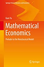 Mathematical Economics: Prelude to the Neoclassical Model (Springer Texts in Business and Economics)