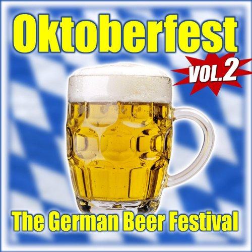 Oktoberfest - The German Beer Festival - La fête de la bière - Vol. 2