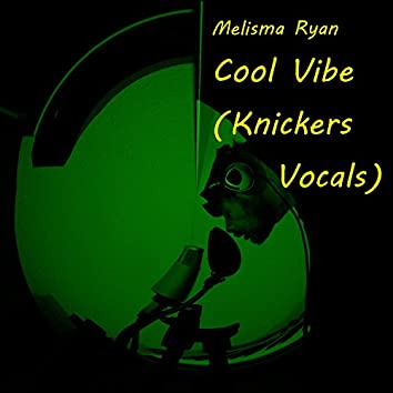 Cool Vibe (Knickers Vocals)