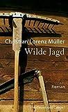 Christian Lorenz Müller: Wilde Jagd