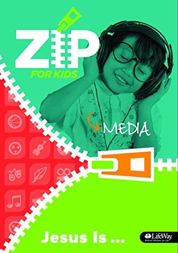 Zip for Kids: Jesus Is... Media