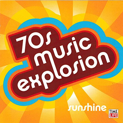 70s Music Explosion Volume 1: Sunsh…