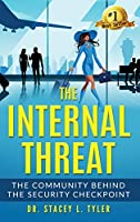 The Internal Threat: The Community Behind the Security Checkpoint: The Community Behind the Checkpoint
