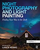 Night Photography and Light Painting: Finding Your...