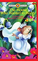 The Mouse Who Wanted to Marry: Level 2 (Bank Street Ready-To-Read)