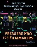 Premiere Pro for Filmmakers (The Digital Filmmaking Handbook Presents)