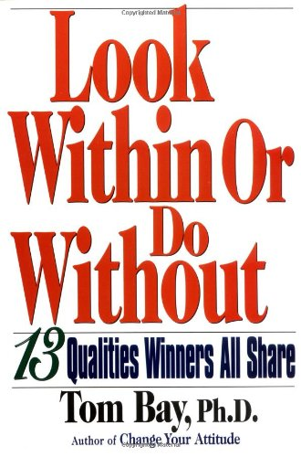 Look Within or Do Without: 13 Qualities Winners All Share