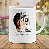 N/ #Outlander it has Always Been Forever for me sasenach #Sam #Heughan Signed Funny Coffee Mug for Women and Men Tea Cups