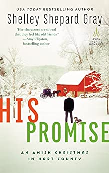 His Promise: An Amish Christmas in Hart County (Amish of Hart County Book 6) by [Shelley Shepard Gray]