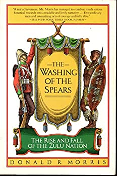 Paperback The Washing of the Spears: The Rise and Fall of the Zulu Nation Under Shaka and Its Fall in the Zulu War of 1879 (Touchstone Books) Book