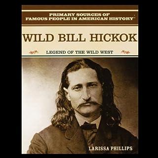 Wild Bill Hickok: Legend of the American Wild West