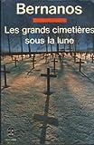Les grands cimetieres sous la lune - Librairie Generale Francaise (LGF)