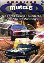 The American MuscleCar: '64 Ford Fairlane Thunderbolt/The Shelby Mustangs