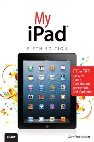 My iPad (covers iOS 6 on iPad 2, iPad 3rd/4th Generation, an