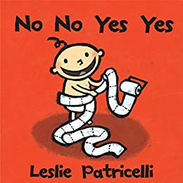 No No Yes Yes (Leslie Patricelli Board Books) by [Leslie Patricelli]