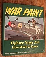 War Paint: Fighter Nose Art from Wwii & Korea