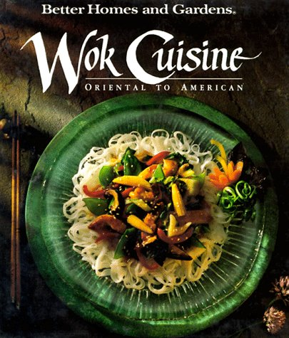 Better Homes and Gardens Wok Cuisine: Oriental to American