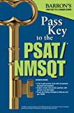 Pass Key to the PSAT/NMSQT, 7th Edition (Barron's Pass Key)
