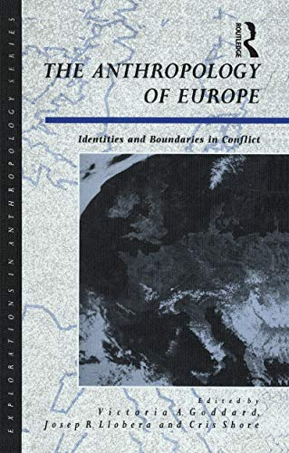 The Anthropology of Europe: Identities and Boundaries in Conflict (Explorations in Anthropology) (English Edition)