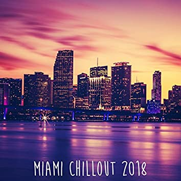 Miami Chill Out 2018