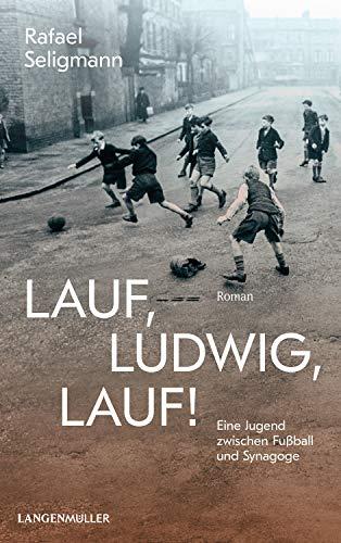 Buchseite und Rezensionen zu 'Lauf, Ludwig, lauf!: Eine Jugend zwischen Synagoge und Fußball.' von Rafael Seligmann