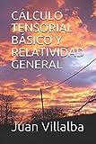 CÁLCULO TENSORIAL BÁSICO Y RELATIVIDAD GENERAL