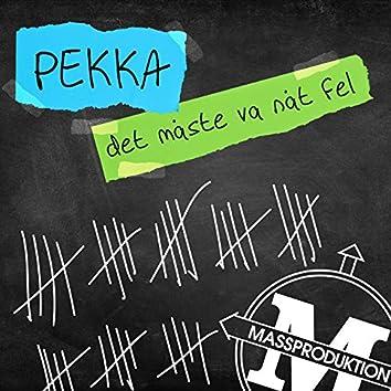 Pekka - Det måste va nåt fel