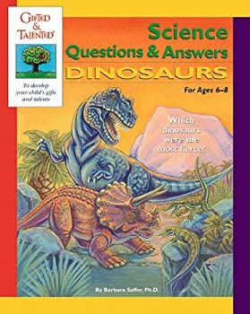 Gifted & Talented: Science Questions & Answers: Dinosaurs: For Ages 6-8 (Gifted & Talented) 0737303484 Book Cover
