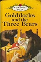 Goldilocks And The Three Bears (Well-loved Tales S.)
