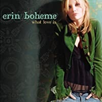 What Love Is by Erin Boheme (2006-04-04)