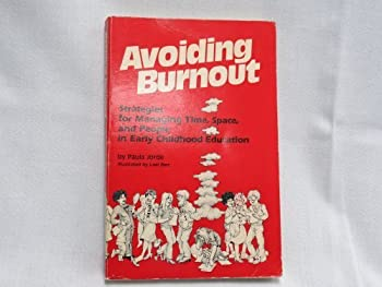 Avoiding Burnout: Strategies for Managing Time, Space, and People in Early Childhood Education 0874914477 Book Cover