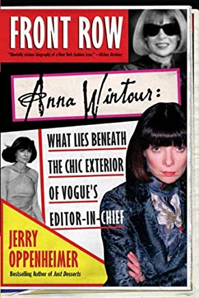 Front Row: Anna Wintour: The Cool Life and Hot Times of Vogues Editor in Chief (English Edition)