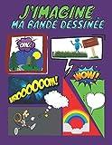 J'imagine ma bande dessinée: Crée Ta BD | livre vierge et vide à compléter | pour dessiner et créer sa propre bande dessinée | Bande dessinée à ... et enfant | 101 pages | format A4 | BD vide