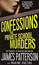 Confessions: The Private School Murders by James Patterson Maxine Paetro(2015-04-28)